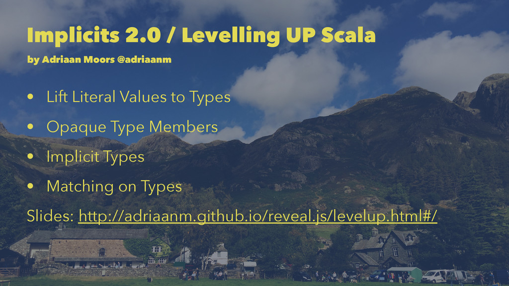 Implicits 2.0 / Levelling UP Scala by Adriaan M...