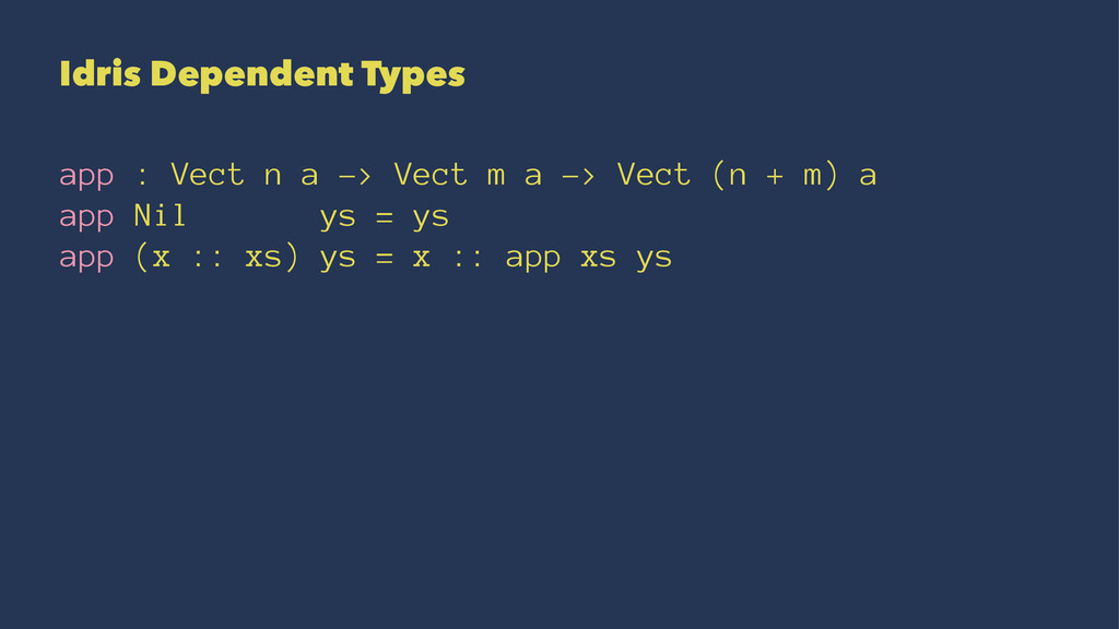 Idris Dependent Types app : Vect n a -> Vect m ...