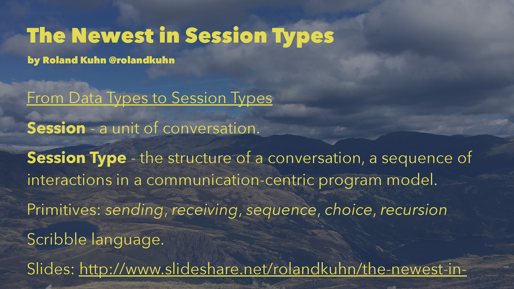 The Newest in Session Types by Roland Kuhn @rol...