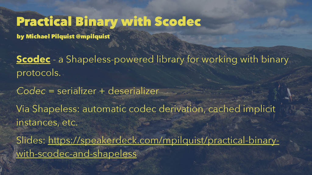 Practical Binary with Scodec by Michael Pilquis...