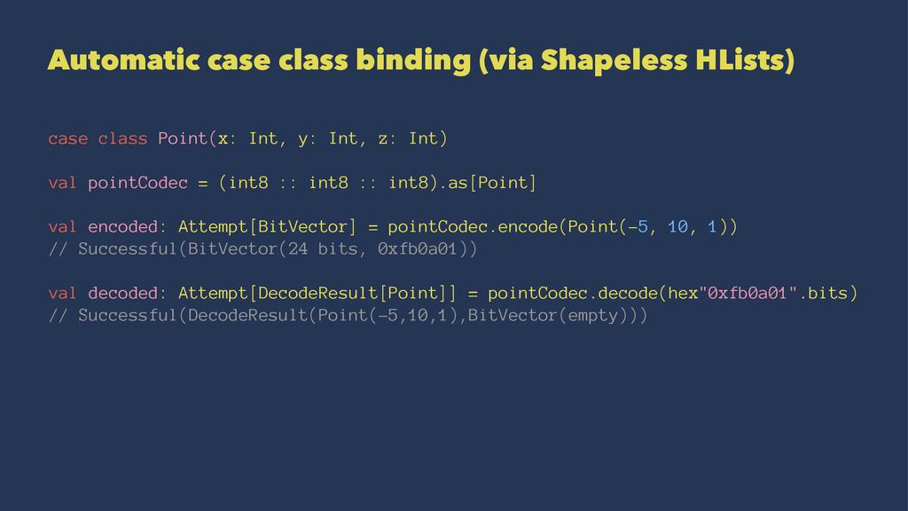 Automatic case class binding (via Shapeless HLi...