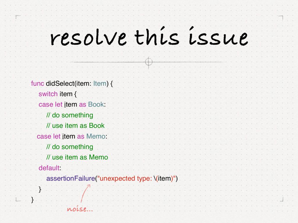 resolve this issue func didSelect(item: Item) {...