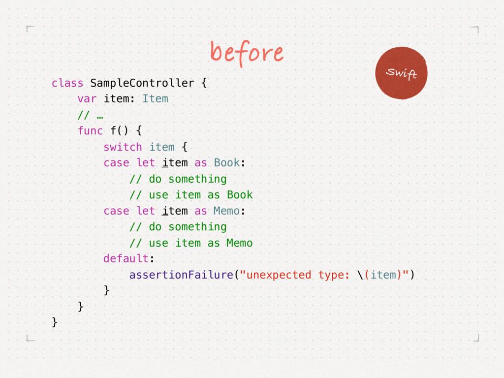 class SampleController { var item: Item // … fu...