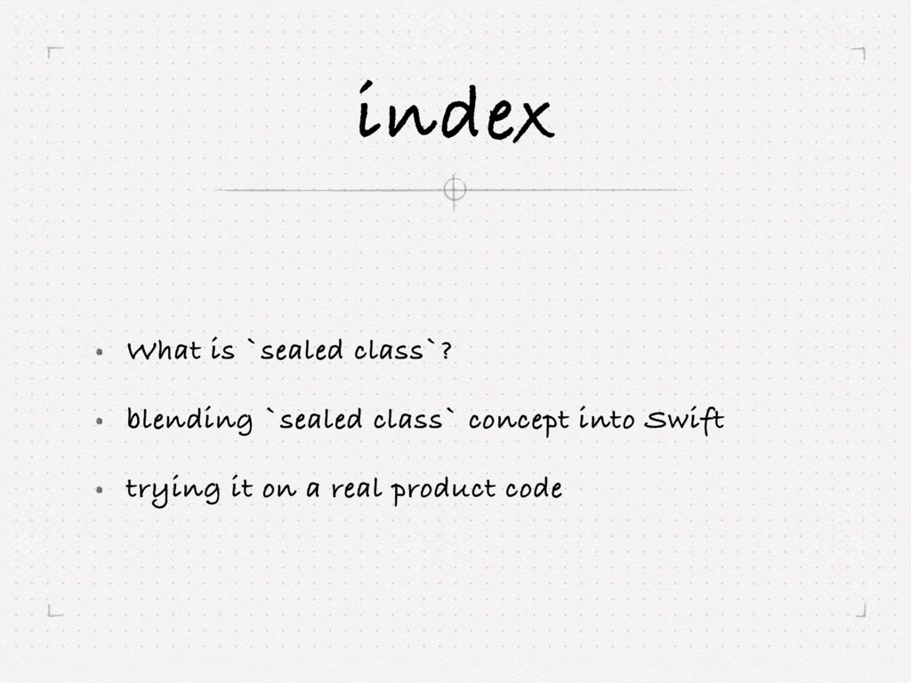 index What is `sealed class`? blending `sealed ...