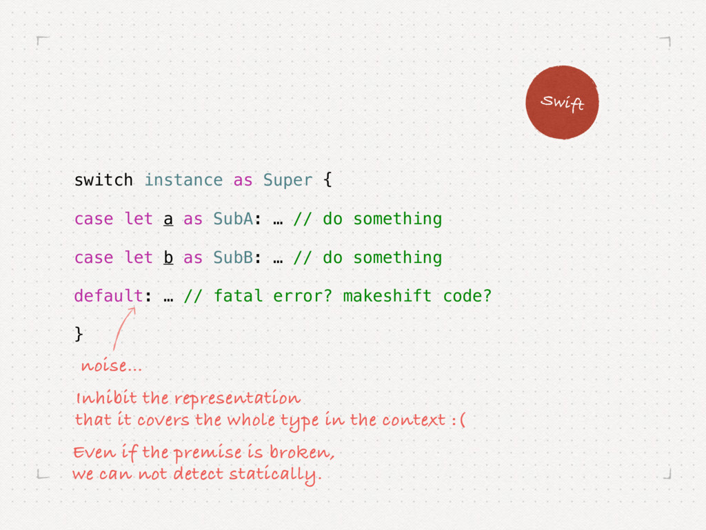 switch instance as Super { case let a as SubA: ...