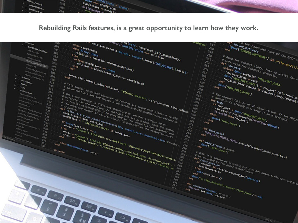 Rebuilding Rails features, is a great opportuni...