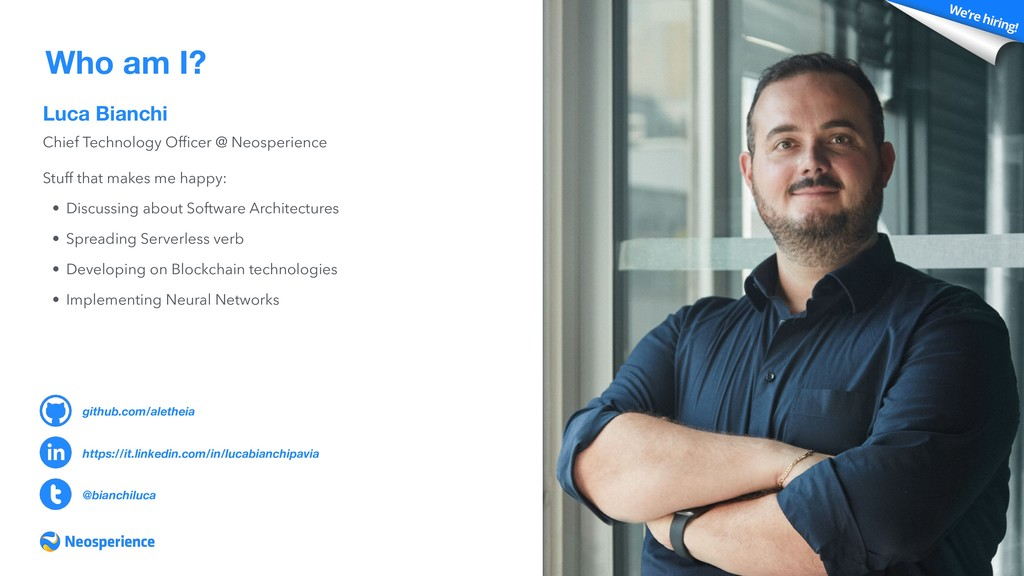 Luca Bianchi Who am I? Chief Technology Officer ...