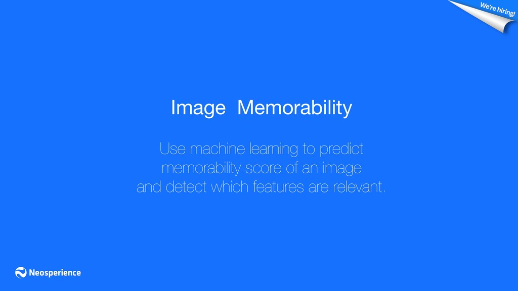Image Memorability  Use machine learning to pre...