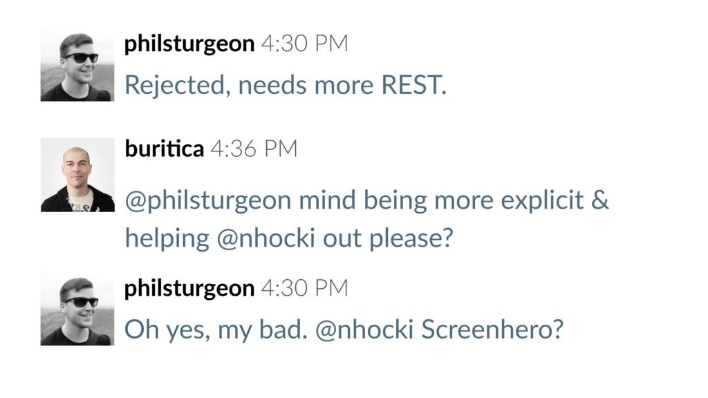 philsturgeon 4:30 PM Rejected, needs more REST....