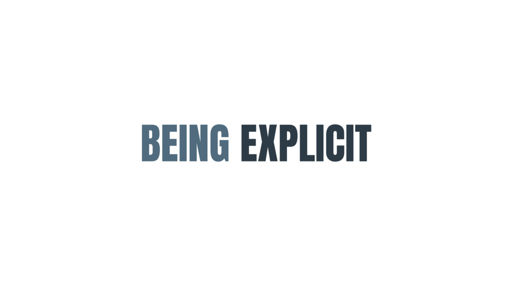 BEING EXPLICIT