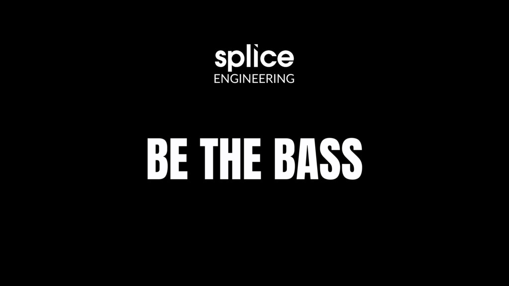 BE THE BASS ENGINEERING