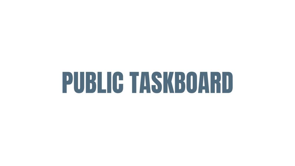 PUBLIC TASKBOARD