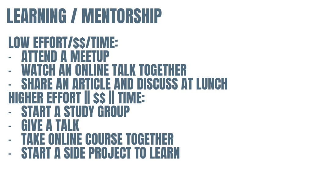 LEARNING / MENTORSHIP LOW EFFORT/$$/TIME:  - AT...