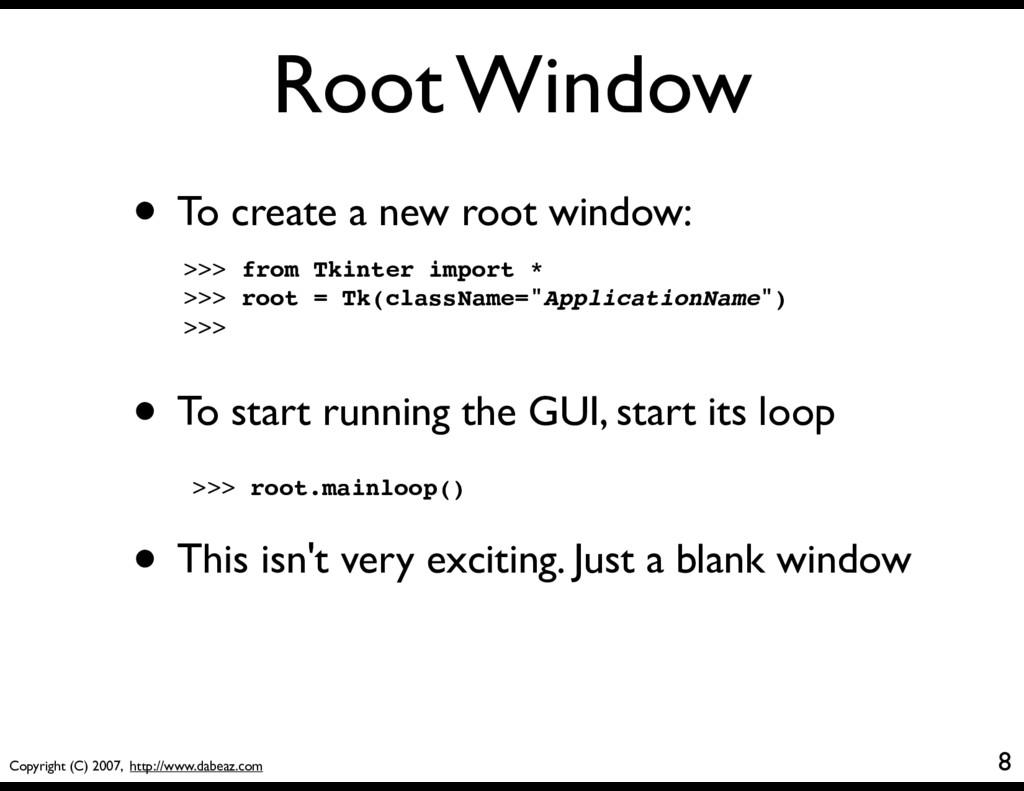 Copyright (C) 2007, http://www.dabeaz.com Root ...