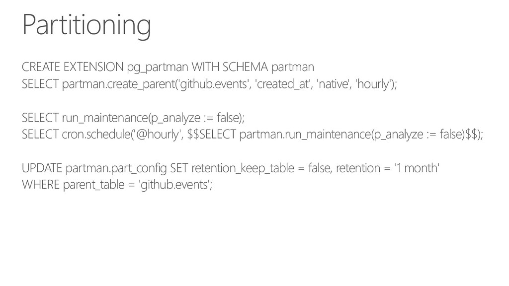 Partitioning CREATE EXTENSION pg_partman WITH S...