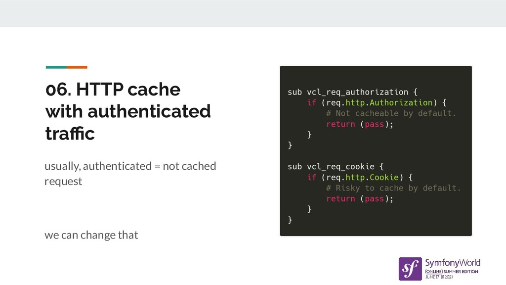 06. HTTP cache with authenticated traffic usually...