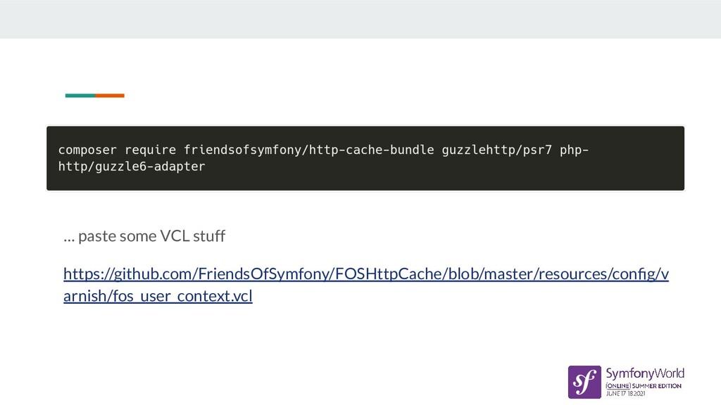 … paste some VCL stuff https://github.com/Frien...