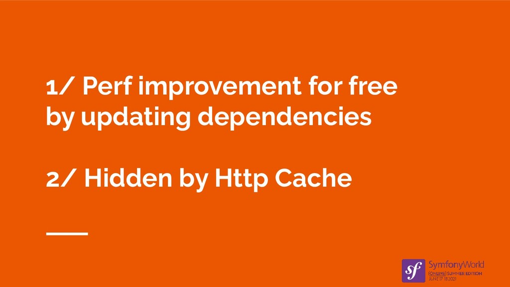 1/ Perf improvement for free by updating depend...
