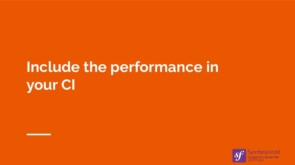 Include the performance in your CI