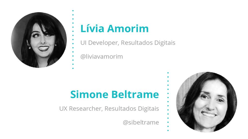 Lívia Amorim UI Developer, Resultados Digitais ...