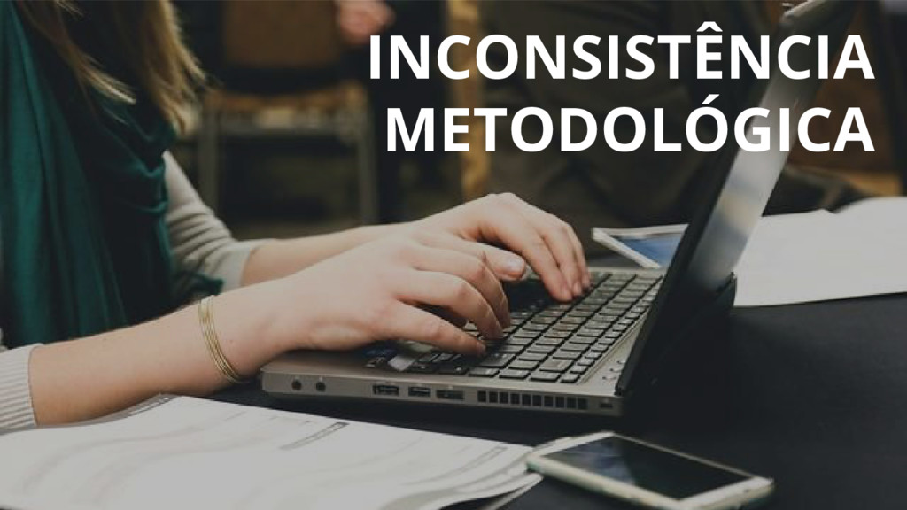 INCONSISTÊNCIA METODOLÓGICA