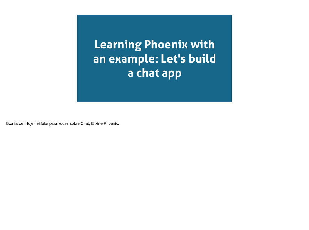 Learning Phoenix with an example: Let's build a...