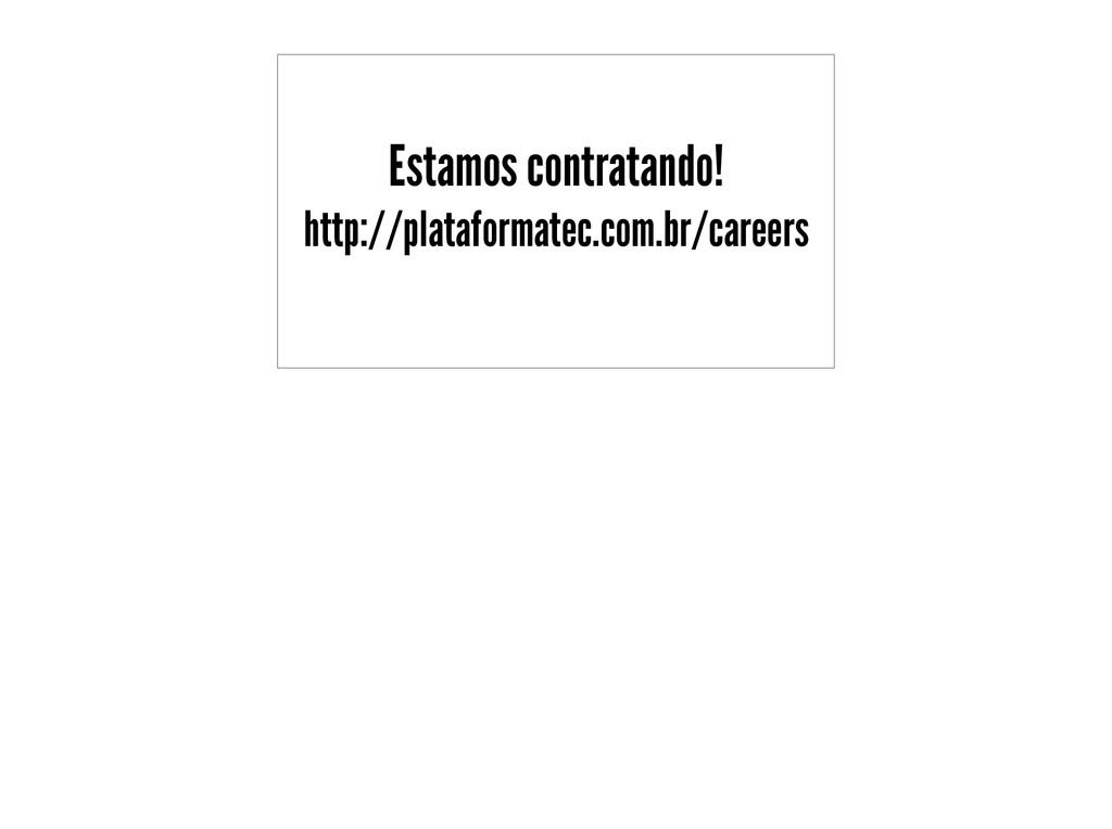 Estamos contratando! http://plataformatec.com....