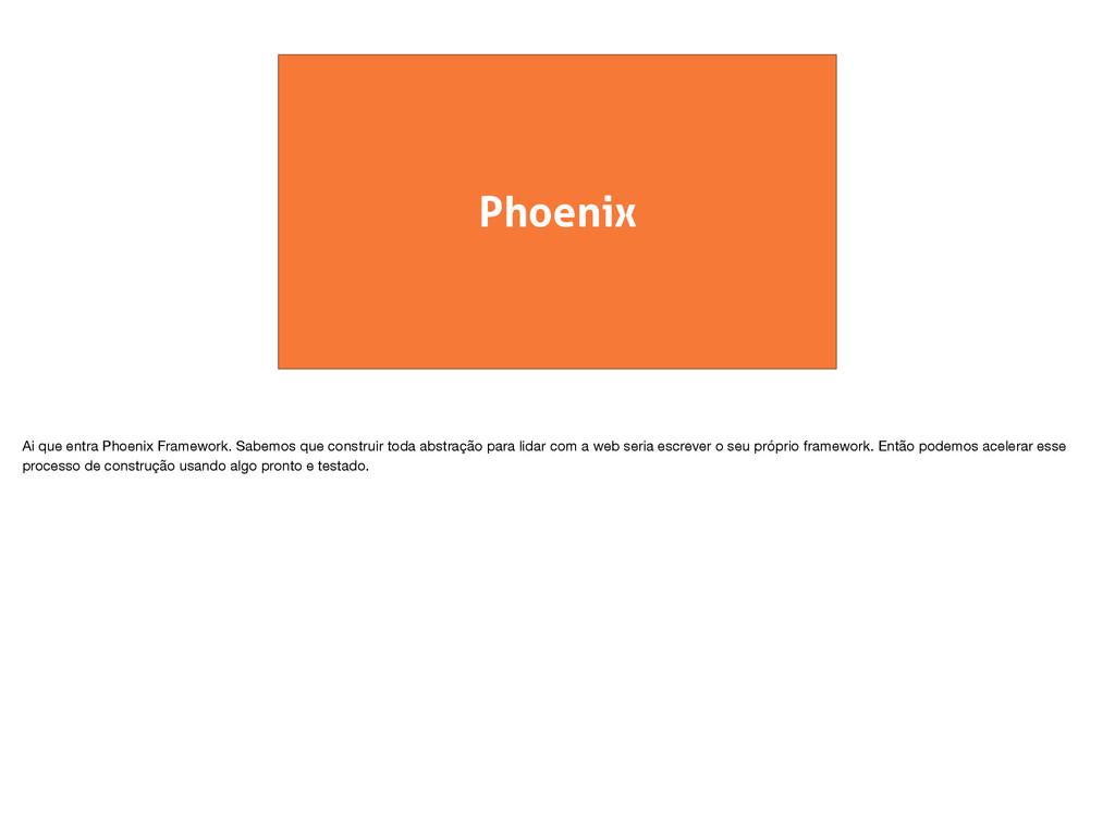 Phoenix Ai que entra Phoenix Framework. Sabemos...