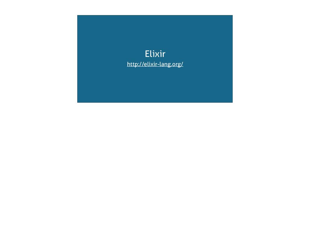Elixir http://elixir-lang.org/