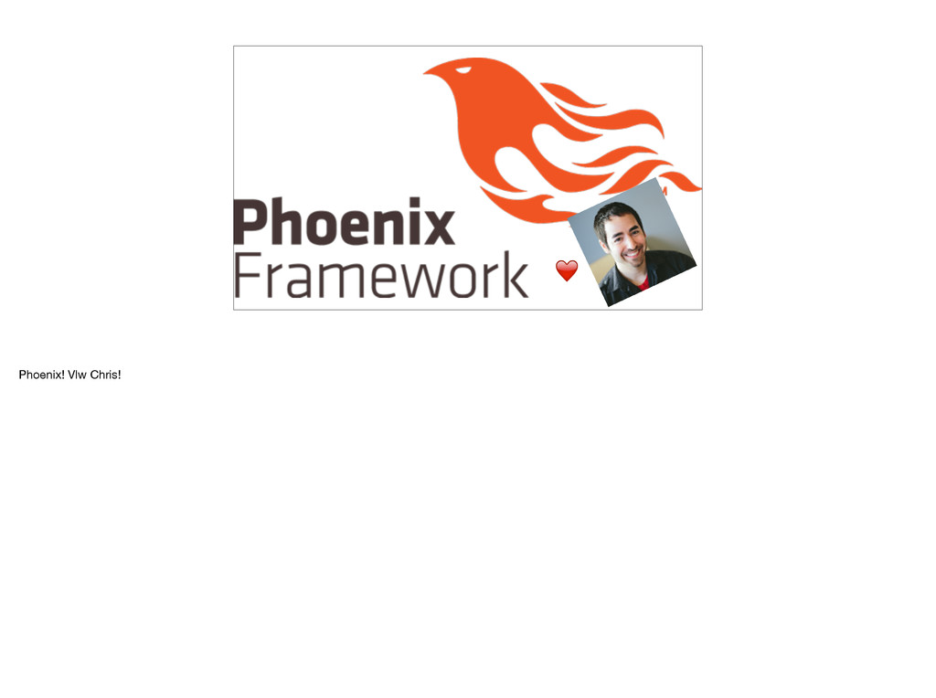 ❤ Phoenix! Vlw Chris!