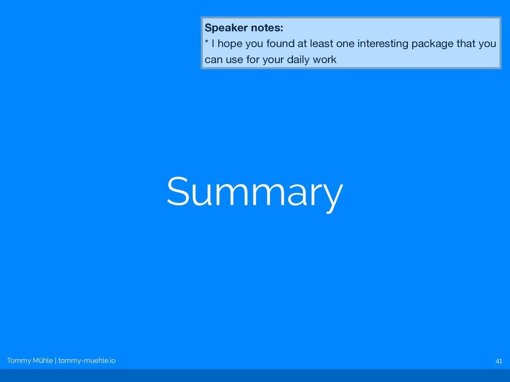 Tommy Mühle | tommy-muehle.io Summary 41 Speake...