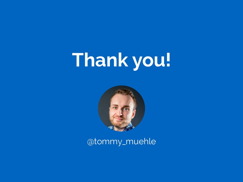 Thank you! @tommy_muehle