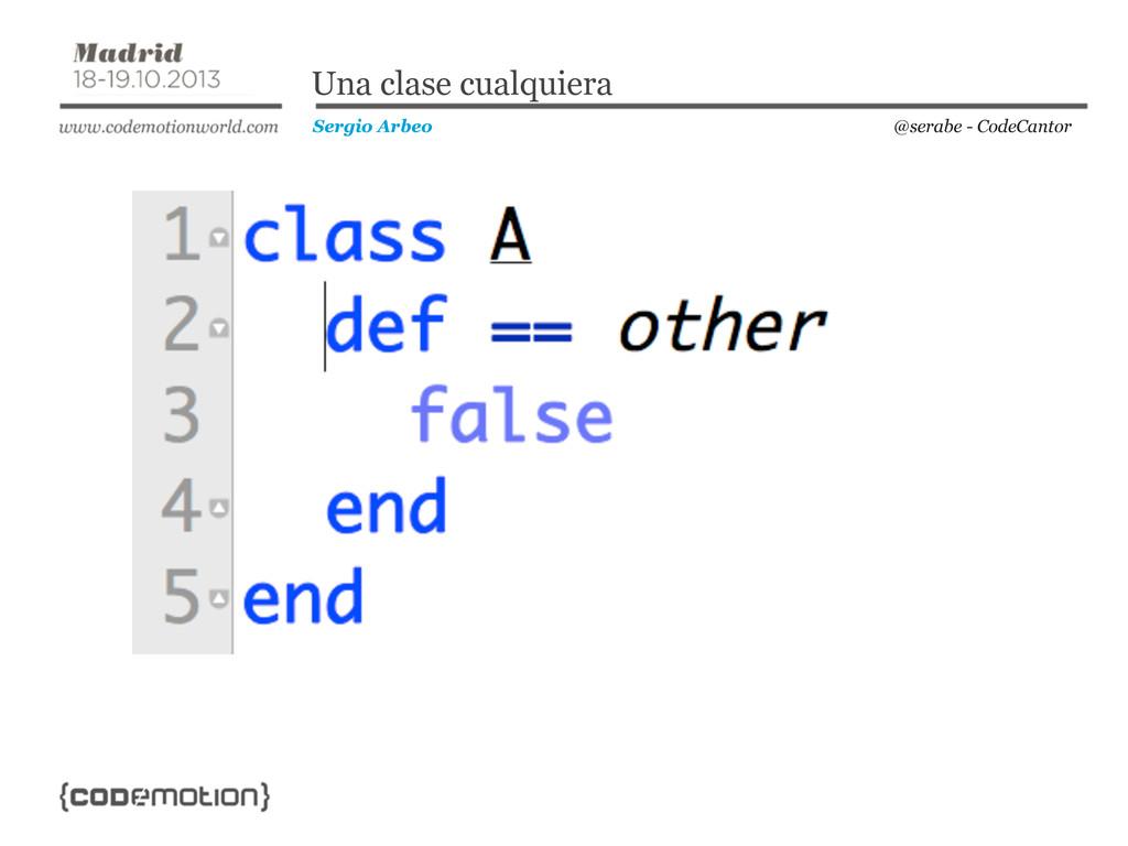 @serabe - CodeCantor Sergio Arbeo Una clase cua...