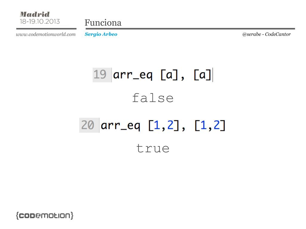 @serabe - CodeCantor Sergio Arbeo Funciona true...