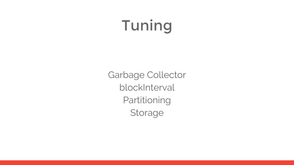 Tuning Garbage Collector blockInterval Partitio...