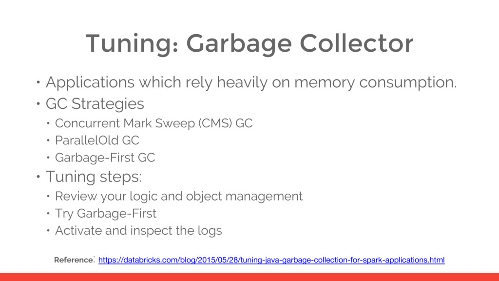 Tuning: Garbage Collector • Applications which ...