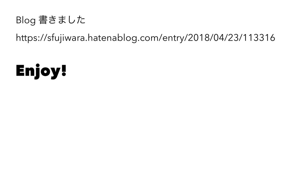 Blog ॻ͖·ͨ͠ https://sfujiwara.hatenablog.com/ent...