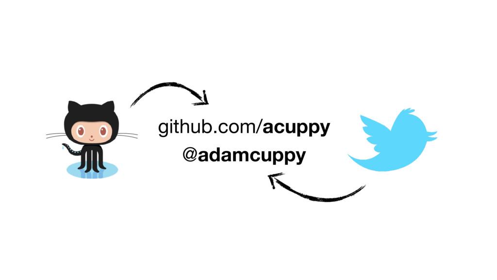 github.com/acuppy @adamcuppy