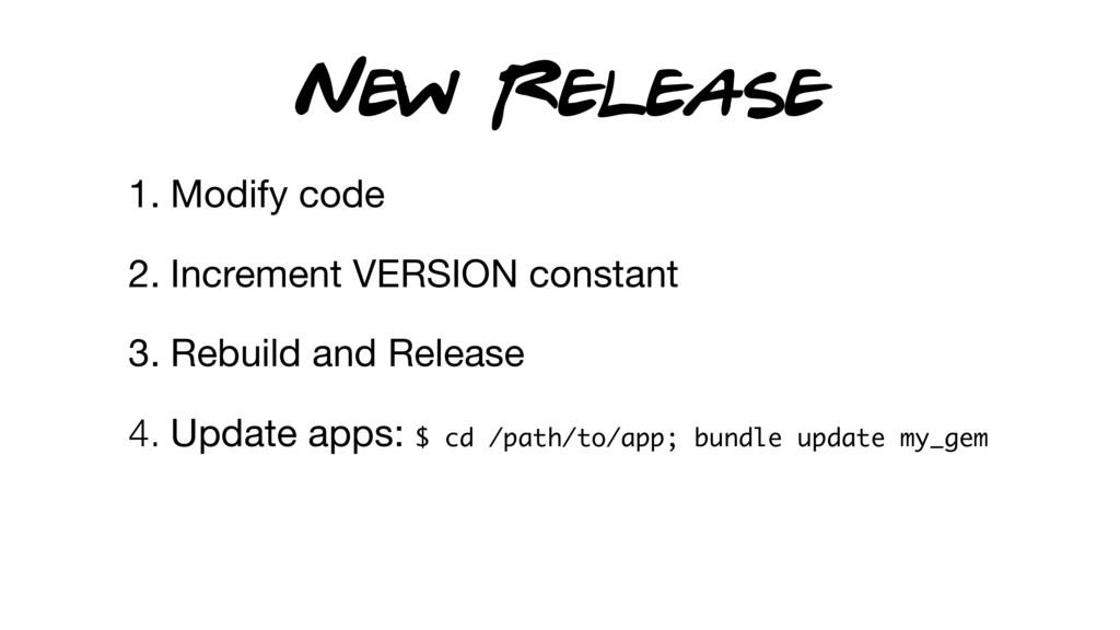 1. Modify code  2. Increment VERSION constant  ...