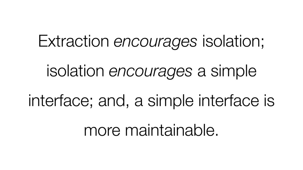 Extraction encourages isolation; isolation enco...