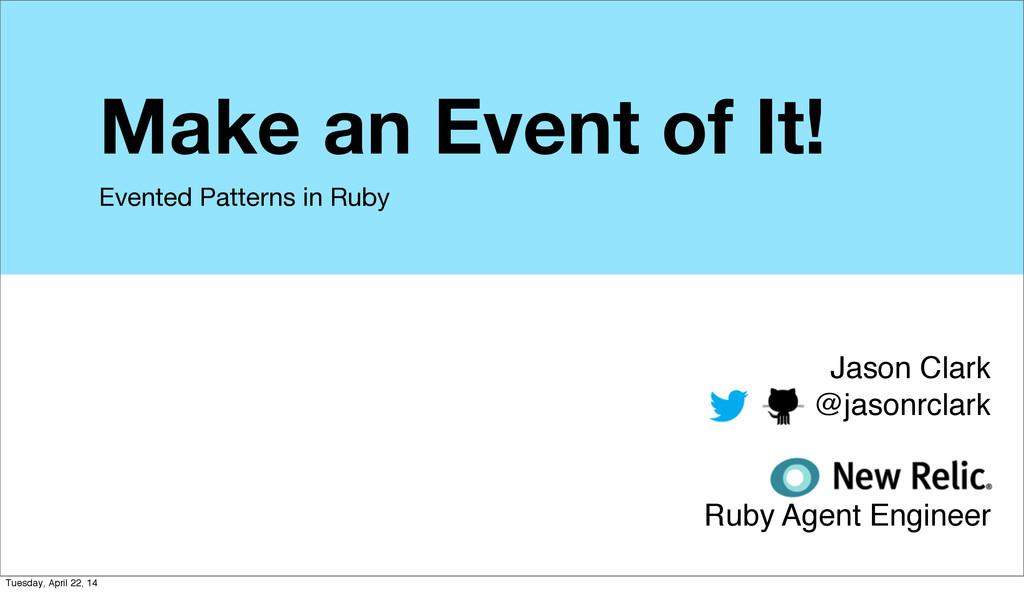 Jason Clark @jasonrclark Ruby Agent Engineer Ma...