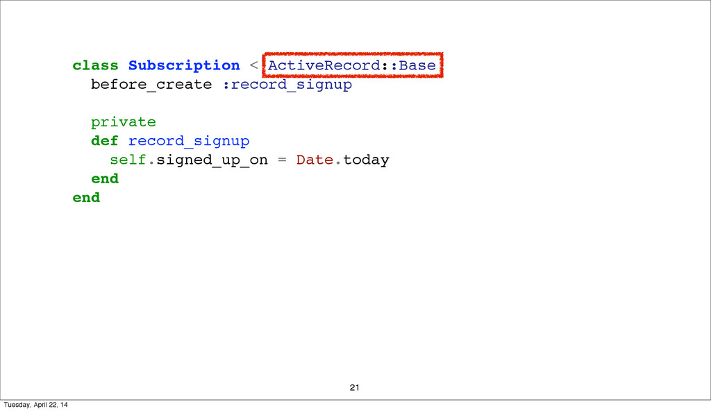 21 class Subscription < ActiveRecord::Base befo...