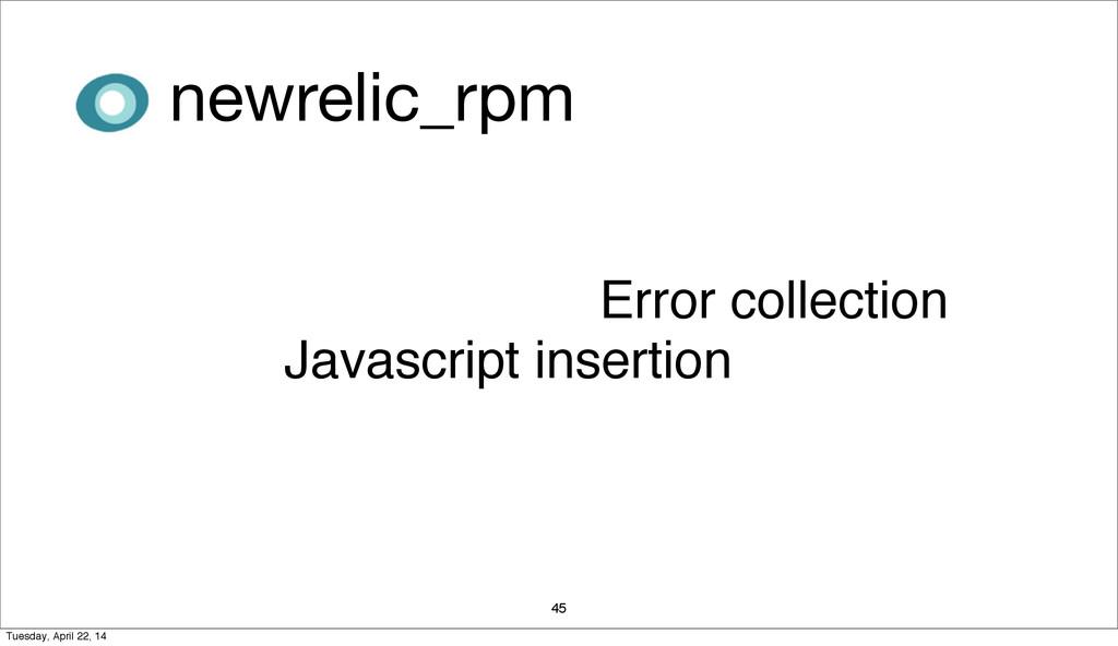 45 Javascript insertion Error collection newrel...