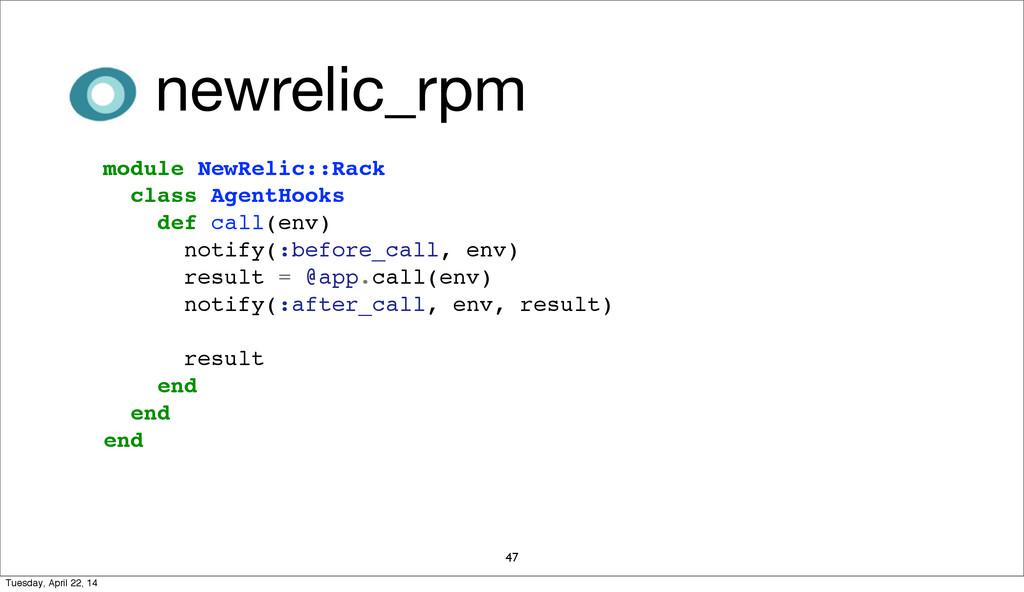 47 module NewRelic::Rack class AgentHooks def c...