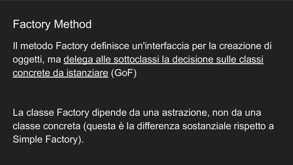 Factory Method Il metodo Factory definisce un'i...