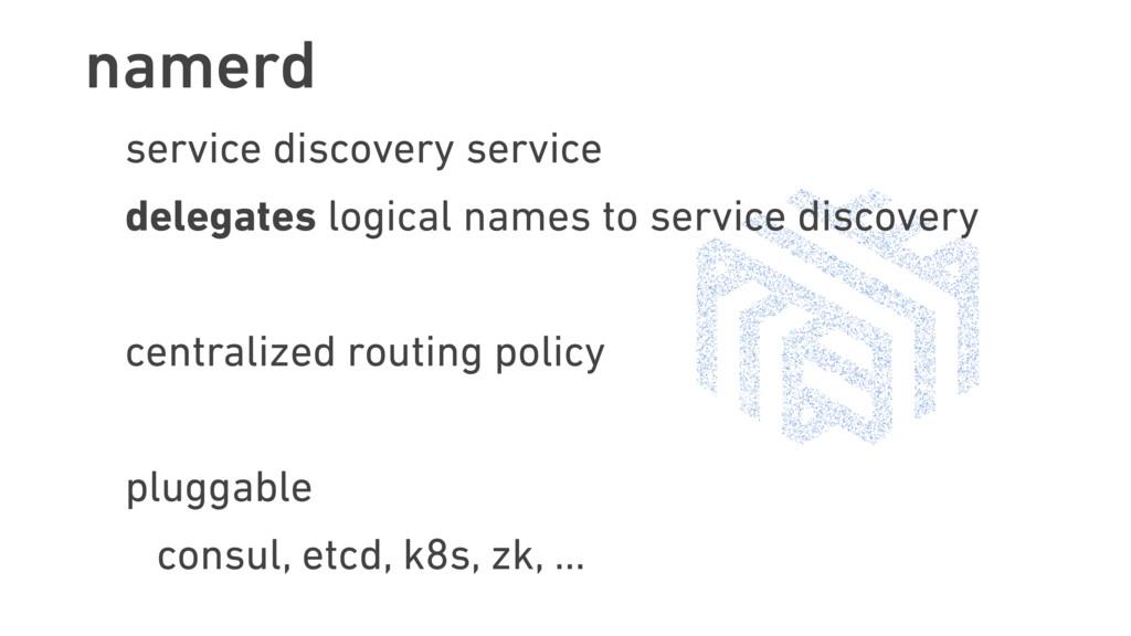 namerd service discovery service delegates logi...