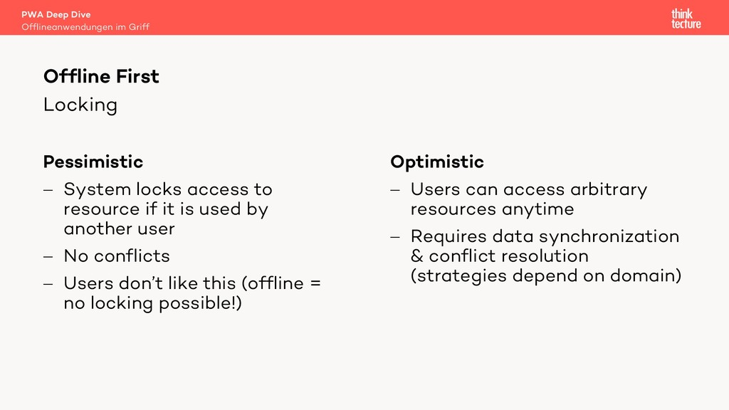 Locking Pessimistic - System locks access to re...