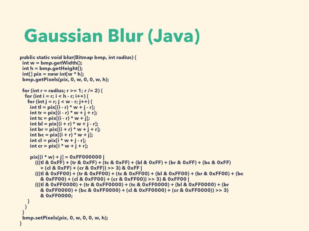 Gaussian Blur (Java) public static void blur(Bi...