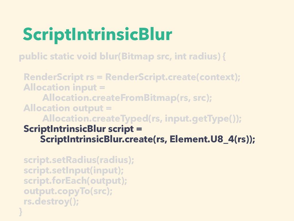 ScriptIntrinsicBlur public static void blur(Bit...