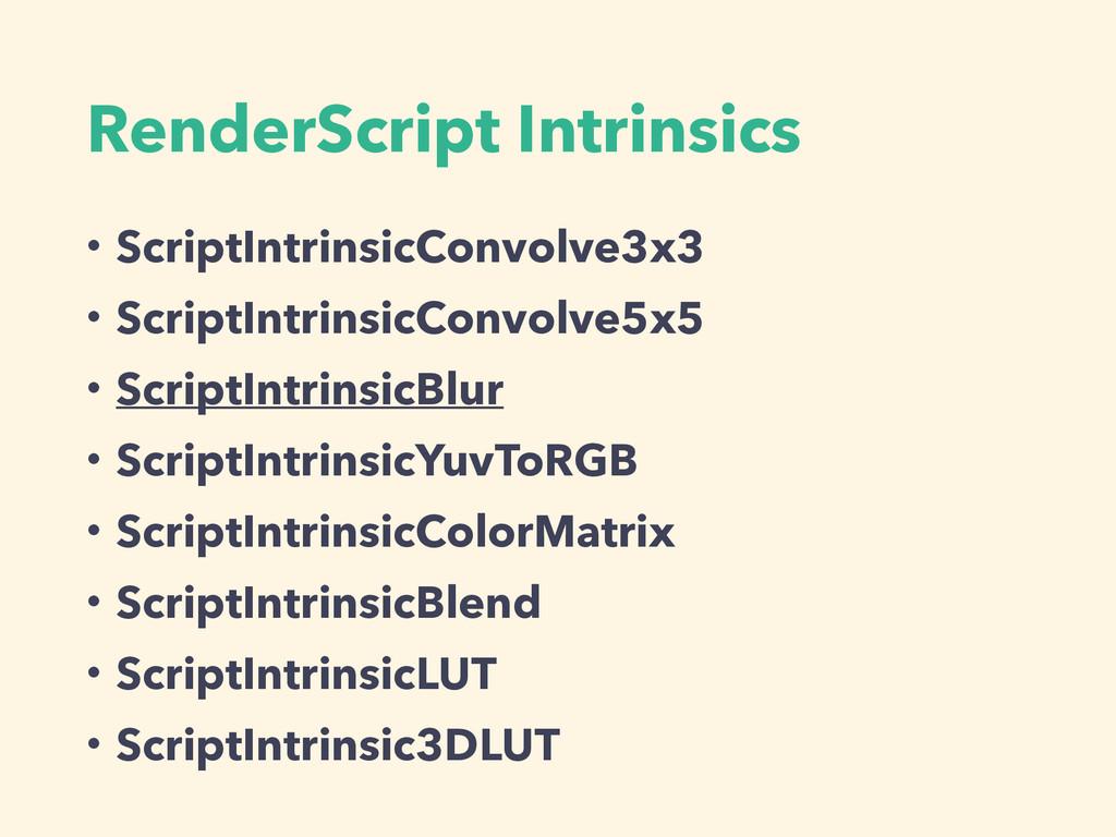 RenderScript Intrinsics ɾScriptIntrinsicConvolv...